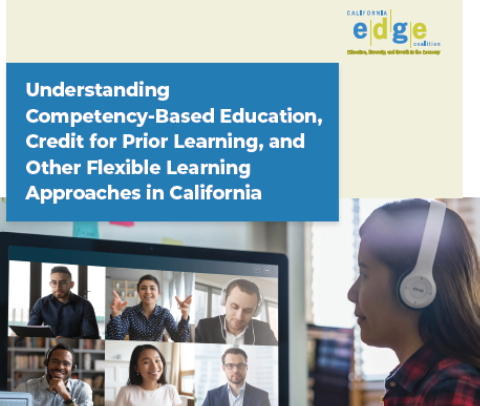 Understanding Competency-Based Education, Credit for Prior Learning, and Other Flexible Learning Approaches in California