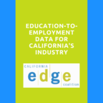 title slide Education to Employment Data for California's Industry