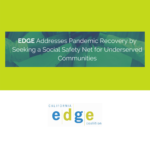 post title EDGE addresses pandemic recovery by seeking a social safety net for underserved communities