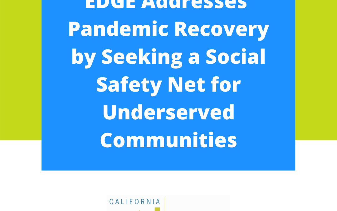 EDGE Addresses Pandemic Recovery by Seeking a Social Safety Net for Underserved Communities