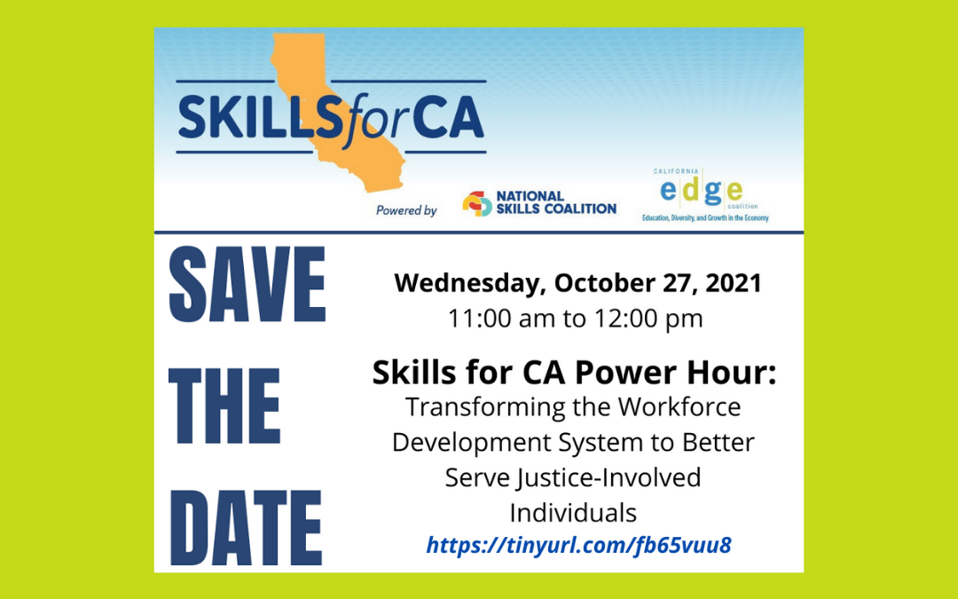 Skills for CA Power Hour: Transforming the Workforce Development System to Better Serve Justice-Involved Individuals